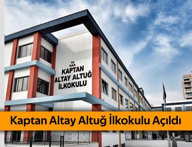 Kaptan Altay Altuğ İlkokulu Açıldı