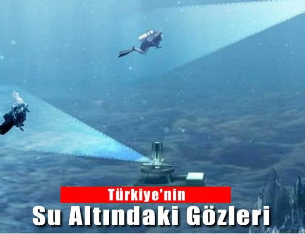 Türkiye'nin Su Altındaki Gözleri