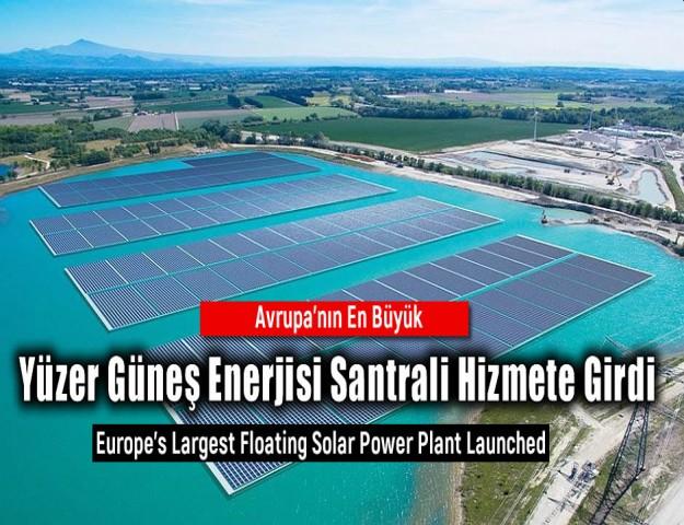 Avrupa'nın En Büyük Yüzer Güneş Enerjisi Santrali Hizmete Girdi