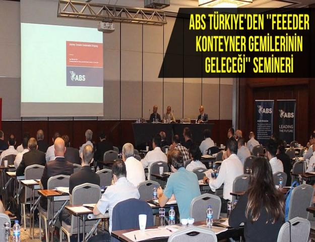 ABS Türkiye'den ''Feeeder Konteyner Gemilerinin Geleceği'' Semineri