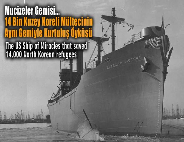 Mucizeler Gemisi... 14 Bin Kuzey Koreli Mültecinin Aynı Gemiyle Kurtuluş Öyküsü