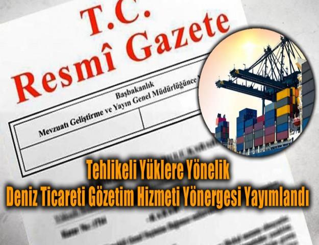 Tehlikeli Yüklere Yönelik Deniz Ticareti Gözetim Hizmeti Yönergesi Yayımlandı