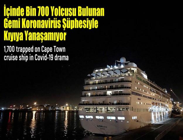 İçinde Bin 700 Yolcusu Bulunan Gemi Koronavirüs Şüphesiyle Kıyıya Yanaşamıyor