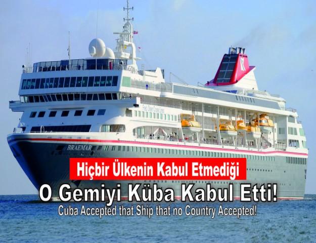 Hiçbir Ülkenin Kabul Etmediği O Gemiyi Küba Kabul Etti!