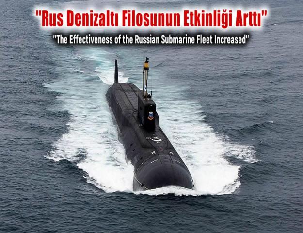 ''Rus Denizaltı Filosunun Etkinliği Arttı''