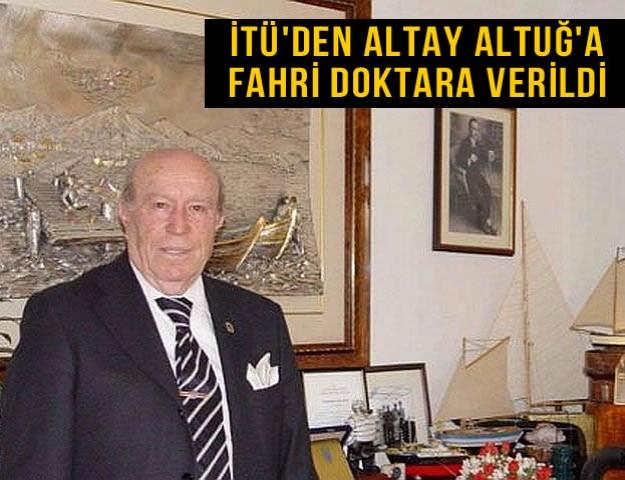 İTÜ'den Altay Altuğ'a Fahri Doktara Verildi
