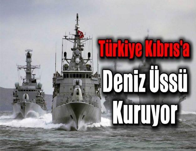 Türkiye Kıbrıs'a Deniz Üssü Kuruyor