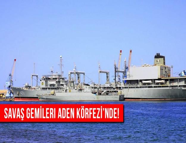 Savaş Gemileri Aden Körfezi'nde!