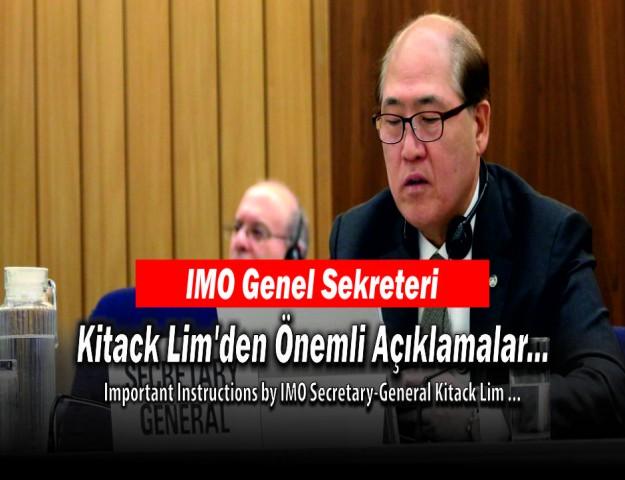 IMO Genel Sekreteri Kitack Lim'den Önemli Açıklamalar...