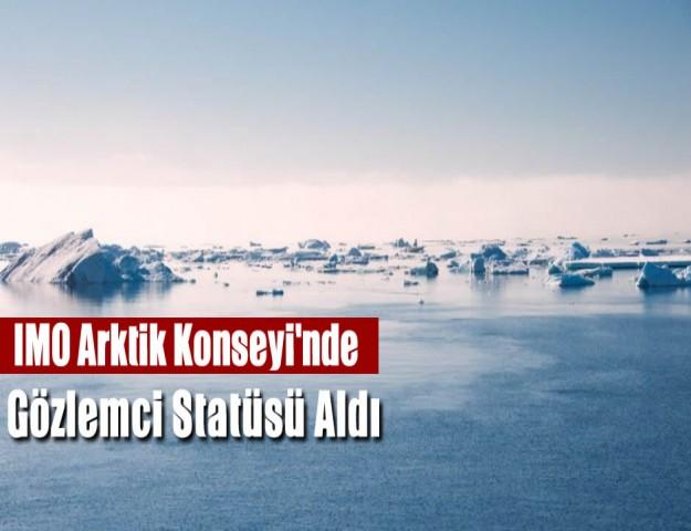 IMO Arktik Konseyi'nde Gözlemci Statüsü Aldı
