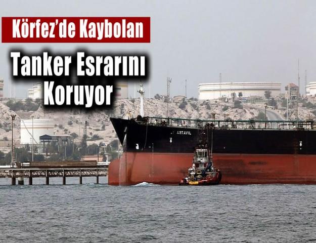 Körfez'de Kaybolan Tanker Esrarını Koruyor