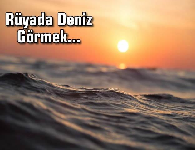 Rüyada Deniz Görmek...