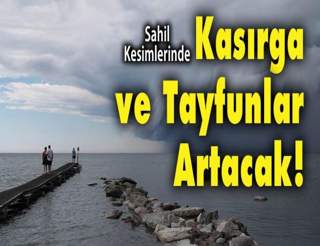 Sahil Kesimlerinde Kasırga ve Tayfunlar Artacak!