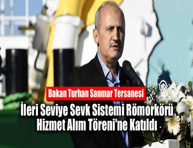 Bakan Turhan Sanmar Tersanesi İleri Seviye Sevk Sistemi Römorkörü Hizmet Alım Töreni'ne Katıldı