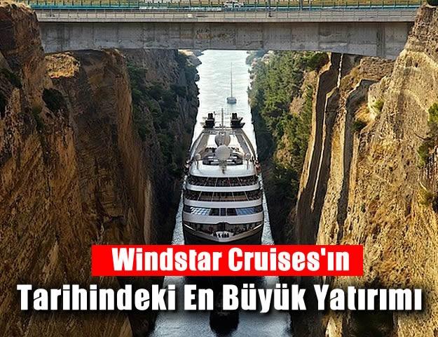 Windstar Cruises'ın Tarihindeki En Büyük Yatırımı