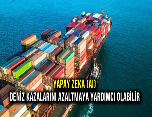 Yapay Zeka (AI) Deniz Kazalarını Azaltmaya Yardımcı Olabilir