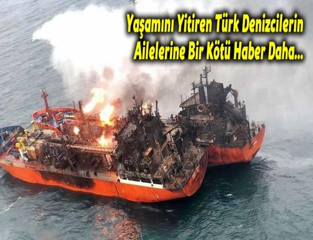 Yaşamını Yitiren Türk Denizcilerin Ailelerine Bir Kötü Haber Daha...