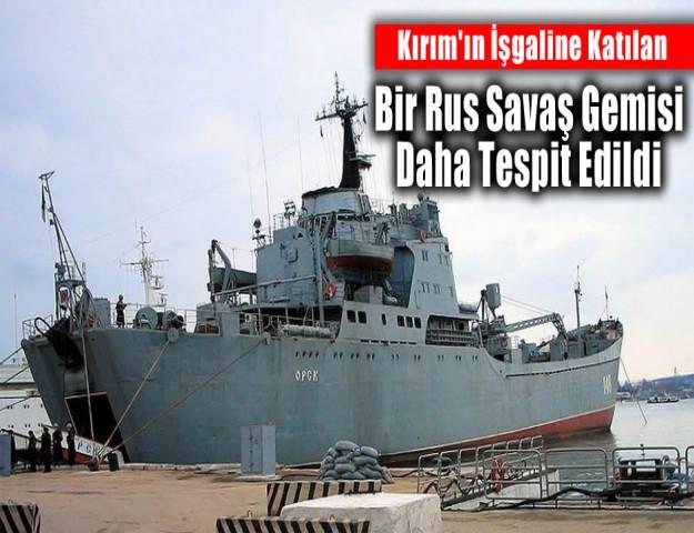 Kırım'ın İşgaline Katılan bir Rus Savaş Gemisi Daha Tespit Edildi