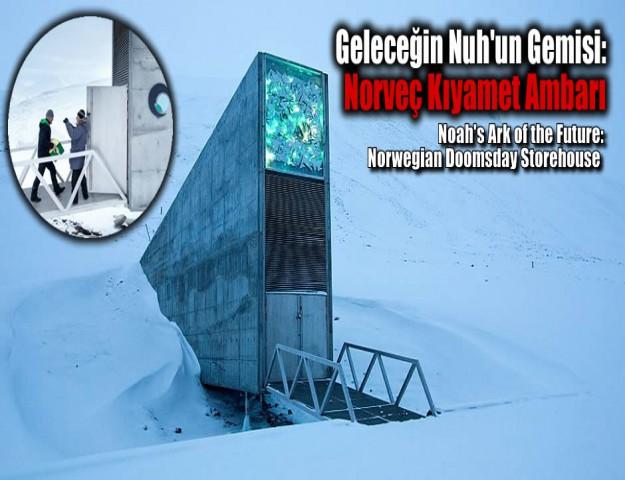Geleceğin Nuh'un Gemisi: Norveç Kıyamet Ambarı
