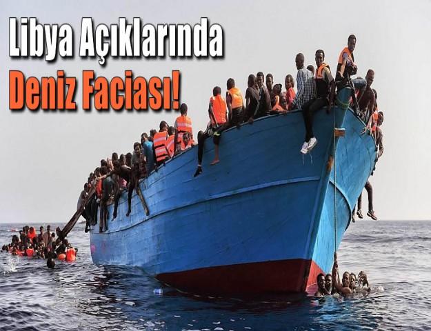 Libya Açıklarında Deniz Faciası!