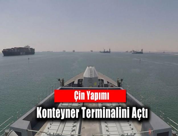 Çin Yapımı Konteyner Terminalini Açtı