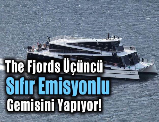 The Fjords üçüncü sıfır emisyonlu gemisini yapıyor!