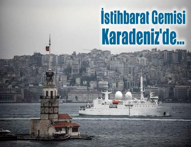 İstihbarat Gemisi Karadeniz'de