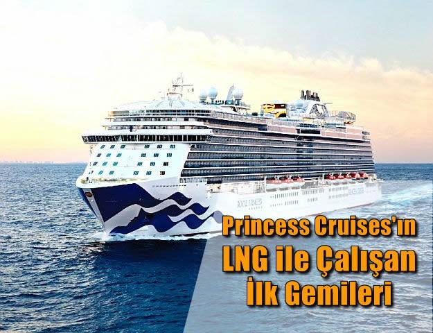 Princess Cruises'ın LNG ile Çalışan İlk Gemileri
