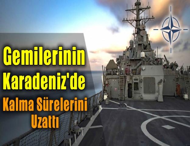 Gemilerinin Karadeniz'de Kalma Sürelerini Uzattı