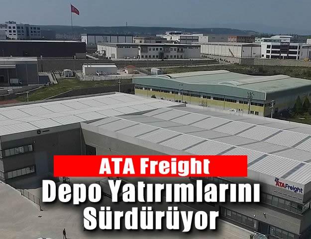 ATA Freight Depo Yatırımlarını Sürdürüyor