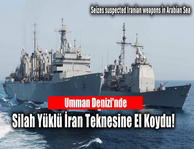 Umman Denizi'nde Silah Yüklü İran Teknesine El Koydu!