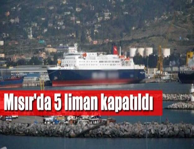 Mısır'da 5 liman kapatıldı
