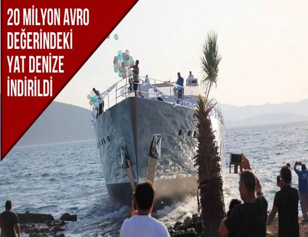 20 Milyon Avro Değerindeki Yat Denize İndirildi