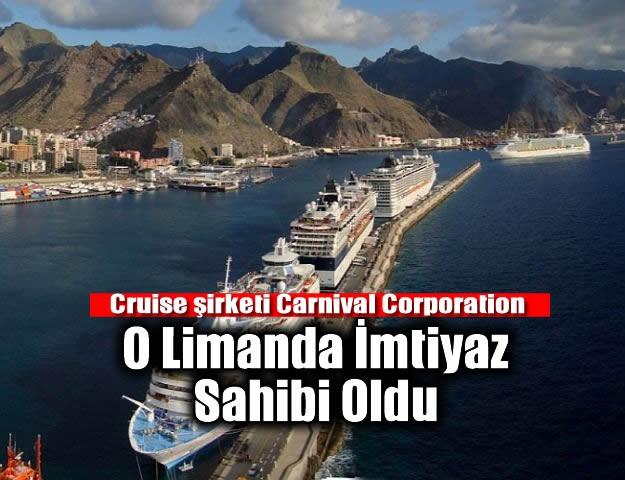 Cruise şirketi Carnival Corporation O Limanda İmtiyaz Sahibi Oldu