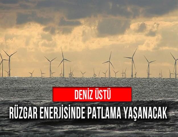 Deniz Üstü Rüzgar Enerjisinde Patlama Yaşanacak