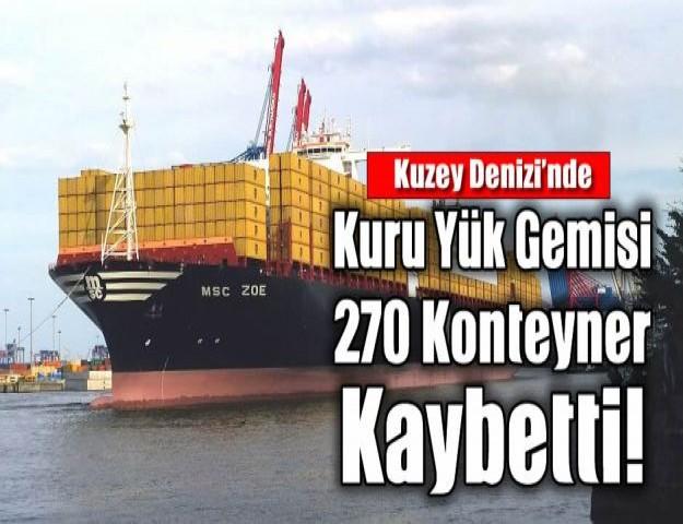 Kuzey Denizi'nde Kuru Yük Gemisi 270 Konteyner Kaybetti