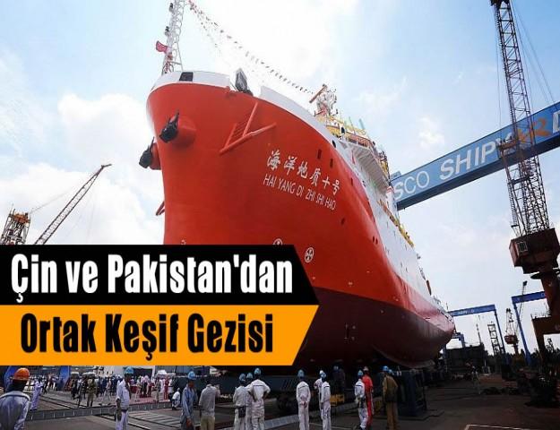 Çin ve Pakistan'dan Ortak Keşif Gezisi