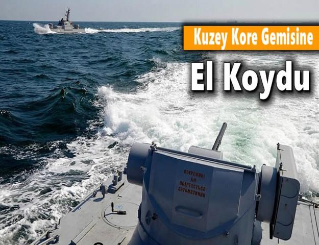 Kuzey Kore Gemisine El Koydu