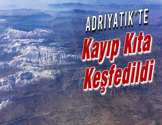 Adriyatik'te Kayıp Kıta Keşfedildi