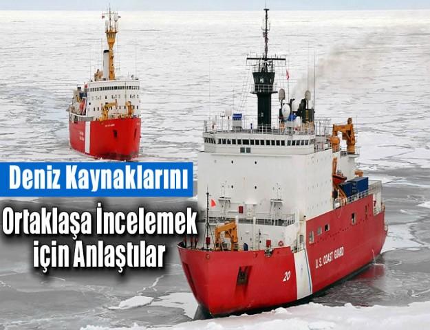 Kuzey Kutbu Deniz Kaynaklarını Ortaklaşa İncelemek için Anlaştılar