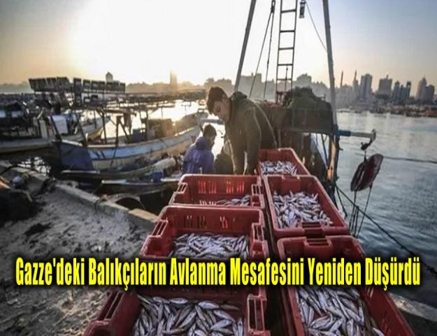 Gazze'deki Balıkçıların Avlanma Mesafesini Yeniden Düşürdü