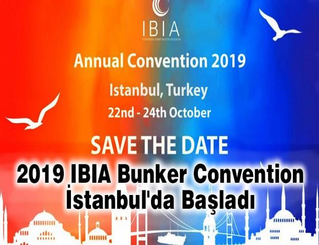 2019 IBIA Bunker Convention İstanbul'da Başladı
