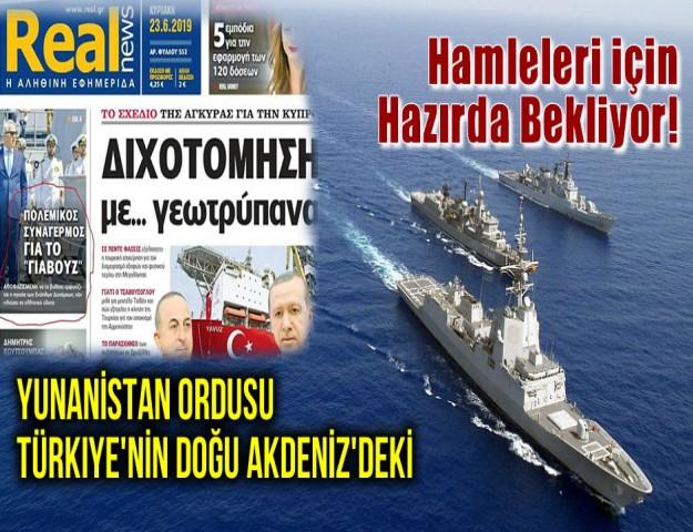 Yunan Basını:  Yunanistan Ordusu Türkiye'nin Doğu Akdeniz'deki  Hamleleri için Hazırda Bekliyor!