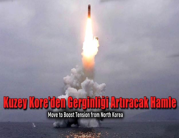 Kuzey Kore'den Gerginliği Artıracak Hamle