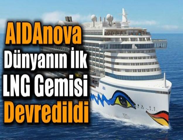 AIDAnova Dünyanın İlk LNG Gemisi Devredildi