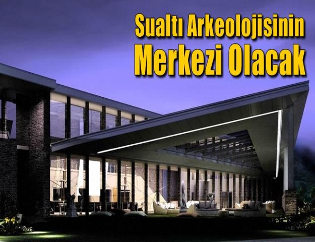Sualtı Arkeolojisinin Merkezi Olacak