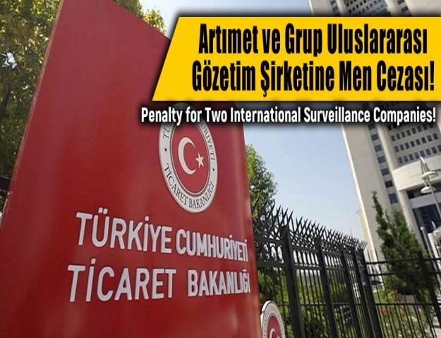 Artımet ve Grup Uluslararası Gözetim Şirketine Men Cezası!