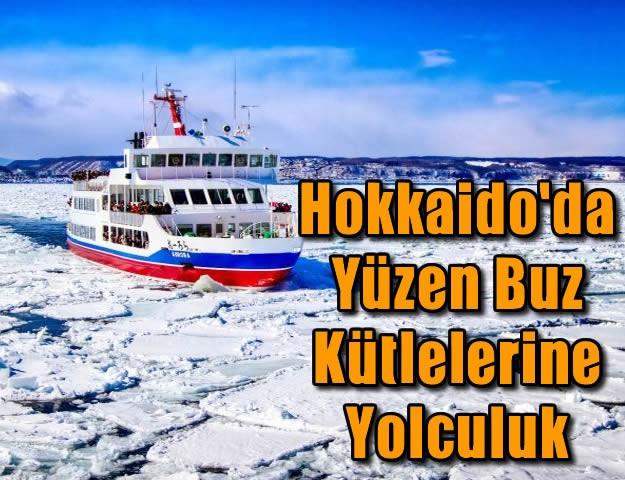Hokkaido'da Yüzen Buz Kütlelerine Yolculuk