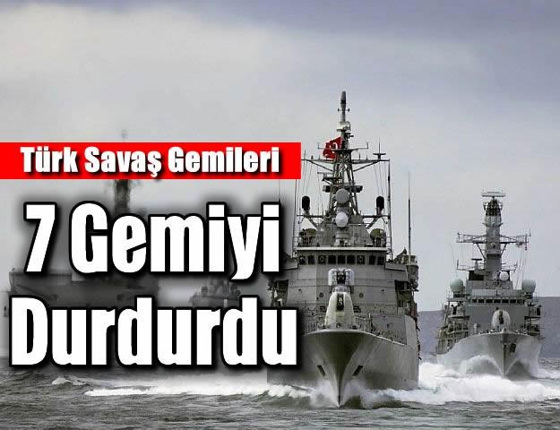 Türk Savaş Gemileri 7 Gemiyi Durdurdu