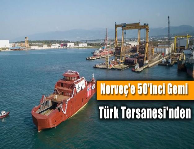 Türk Tersanesi'nden Norveç'e 50'inci Gemi